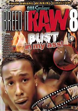 Breed It Raw 8: Buss In My Ass