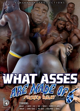 What Asses Are Made of 6: Fuckin Right